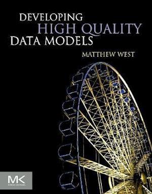 Developing High Quality Data Models af Matthew West