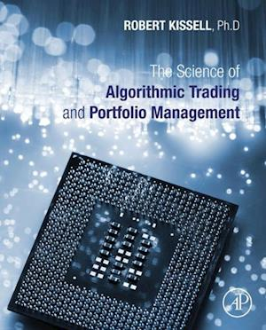 Science of Algorithmic Trading and Portfolio Management af Robert Kissell
