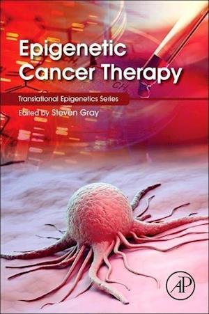 Epigenetic Cancer Therapy af Steven Gray