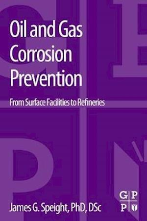 Oil and Gas Corrosion Prevention af James Speight