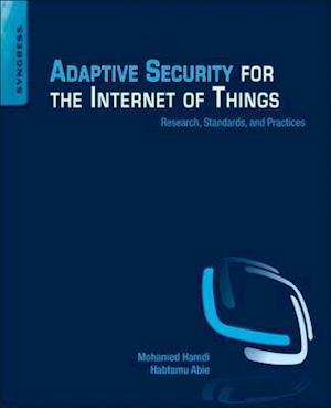 Bog, paperback Adaptive Security for the Internet of Things af Mohamed Hamdi