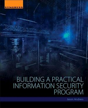 Building a Practical Information Security Program af Jason Andress, Mark Leary