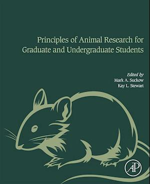 Principles of Animal Research for Graduate and Undergraduate Students af Kay Stewart, Mark A. Suckow