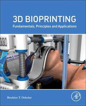 3D Bioprinting af Ibrahim Tarik Ozbolat