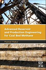 Advanced Reservoir and Production Engineering for Coal Bed Methane af Pramod Thakur