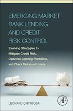 Emerging Market Bank Lending and Credit Risk Control af Leonard Onyiriuba