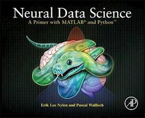 Bog, paperback Neural Data Science af Pascal Wallisch, Erik Lee Nylen