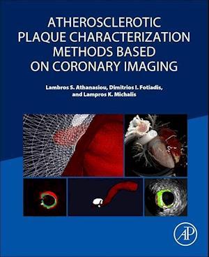 Bog, paperback Atherosclerotic Plaque Characterization Methods Based on Coronary Imaging af Dimitrios I Fotiadis