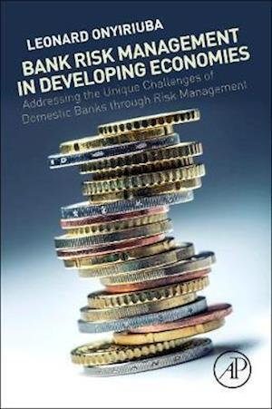 Bank Risk Management in Developing Economies af Leonard Onyiriuba