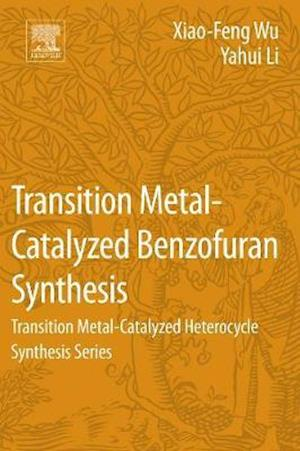 Bog, paperback Transition Metal-Catalyzed Benzofuran Synthesis af Xiao-Feng Wu