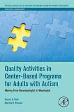 Quality Activities in Center-Based Programs for Adults with Autism (Critical Specialties in Treating Autism and Other Behavioral Challenges)