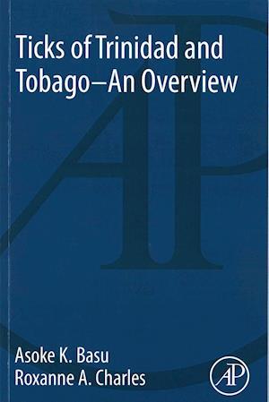 Bog, paperback Ticks of Trinidad and Tobago - An Overview af Asoka Kumar Basu