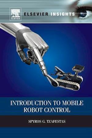 Introduction to Mobile Robot Control af S. G. Tzafestas, Spyros G. Tzafestas