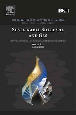 Sustainable Shale Oil and Gas af Rob Knight, Vikram Rao
