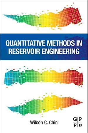 Quantitative Methods in Reservoir Engineering af PhD Wilson C. Chin