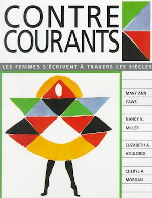 Contre-Courants af Elizabeth A Houlding, Mary Ann Caws