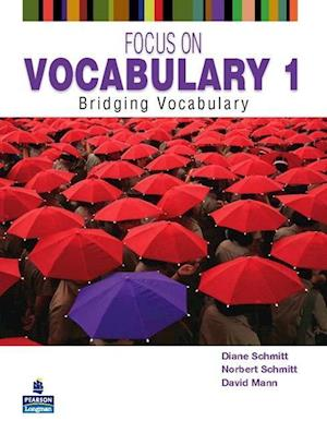 Focus on Vocabulary 1 af Norbert Schmitt, Diane Schmitt, David Mann