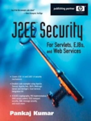 J2EE Security for Servlets, EJBs, and Web Services af Pankaj Kumar