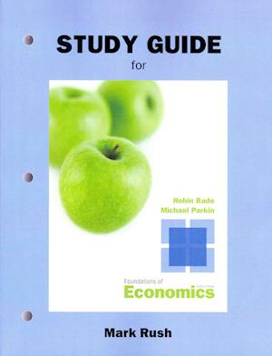 Study Guide for Foundations of Economics af Robin Bade, Michael Parkin