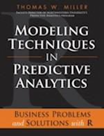 Modeling Techniques in Predictive Analytics af Thomas Miller