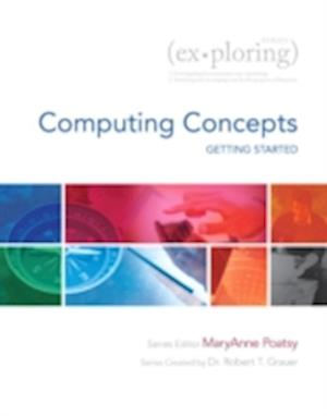 Exploring Getting Started with Computing Concepts af Mary Anne Poatsy