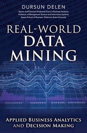 Real-World Data Mining af Dursun Delen