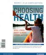 Choosing Health, Books a la Carte Edition and Modified Masteringhealth with Pearson Etext & Valuepack Access Card af April Lynch