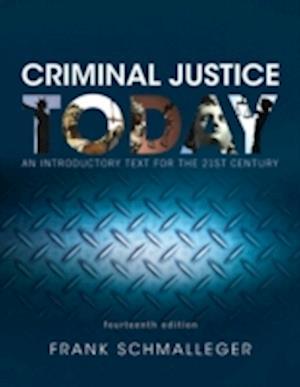 Criminal Justice Today af Frank Schmalleger