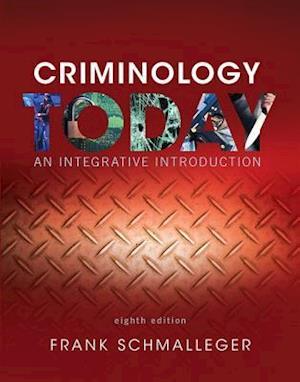 Criminology Today af Frank Schmalleger