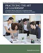 Practicing the Art of Leadership (Pearson Educational Leadership)