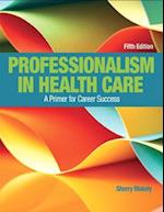 Myhealthprofessionslab -- Access Card -- For Professionalism in Health Care