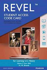 Revel for Learning U.S. History, Semester 2 -- Access Card (Brands Revel for Learning U S History)