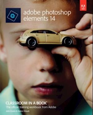 Adobe Photoshop Elements 14 Classroom in a Book af John Evans
