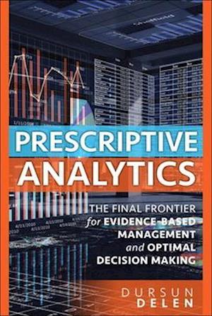 Bog, hardback Prescriptive Analytics af Dursun Delen