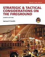 Strategic & Tactical Considerations on the Fireground (Strategy and Tactics)