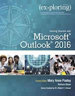 Exploring Getting Started With Microsoft Outlook 2016 (Exploring for Office 2016)