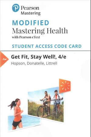 Modified Masteringhealth with Pearson Etext -- Standalone Access Card -- For Get Fit, Stay Well! af Rebecca J. Donatelle, Janet L. Hopson, Tanya R. Littrell