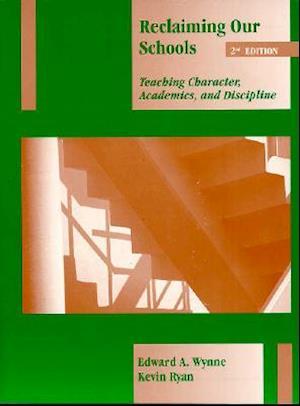 Reclaiming Our Schools af Kevin Ryan, Edward A Wynne