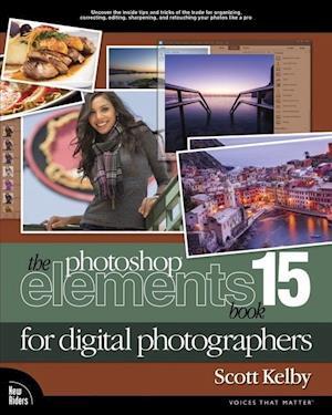 Bog, paperback The Photoshop Elements 15 Book for Digital Photographers af Scott Kelby