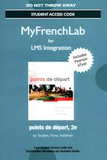Points De Depart MyFrenchLab for LMS Integration With Pearson eText Access Code