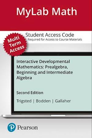 Bog, hardback Interactive Mymathlab for Developmental Mathematics af Kirk Trigsted, Kevin Bodden, Randall Gallaher
