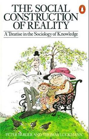 The Social Construction of Reality af Thomas Luckmann, Peter L Berger