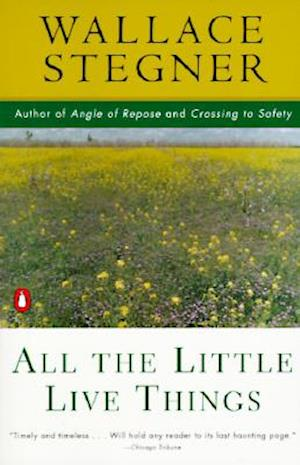 All the Little Live Things af Wallace Earle Stegner