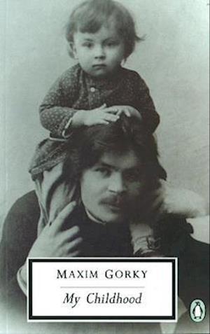 My Childhood af Maksim Gorky, Maxim Gorky, Ronald Wilks