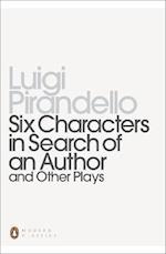 Six Characters in Search of an Author and Other Plays af Mark Musa, Luigi Pirandello