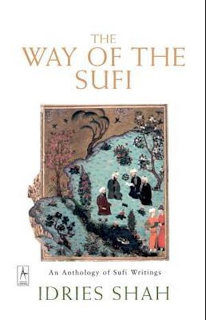 The Way of the Sufi af Idries Shah