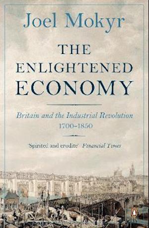 The Enlightened Economy af Joel Mokyr