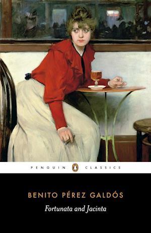 Fortunata and Jacinta af Benito Perez Galdos, Agnes Gullon, A M Gullon