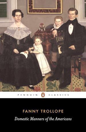 Domestic Manners of the Americans af Frances Milton Trollope, Frances Trollope, Pamela Neville sington
