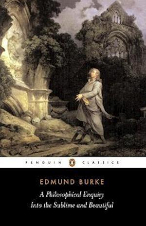 A Philosophical Enquiry into the Sublime and Beautiful af David Womersley, Edmund Burke